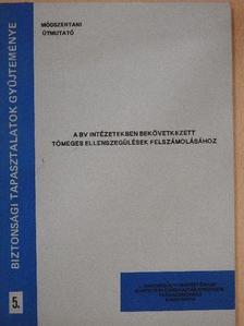 Varga Géza - A BV intézetekben bekövetkezett tömeges ellenszegülések felszámolásához [antikvár]