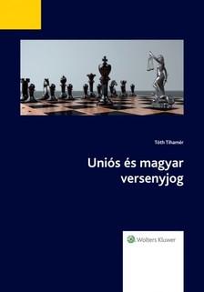 Tóth, Tihamér - Uniós és magyar versenyjog [eKönyv: epub, mobi]