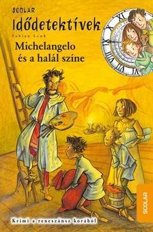 Fabian Lenk - Michelangelo és a halál színe - Idődetektívek 9.
