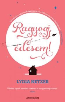 Lydia Netzer - Ragyogj, édesem! [eKönyv: epub, mobi]