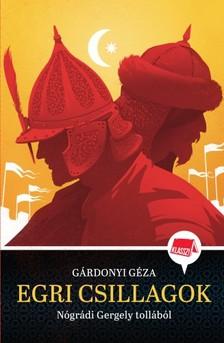 Nógrádi Gergely - Egri csillagok - Klasszikusok újramesélve 2. [eKönyv: epub, mobi]
