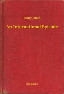 Henry James - An International Episode [eKönyv: epub, mobi]