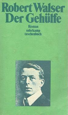 Robert Walser - Der Gehülfe [antikvár]
