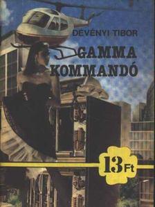 Dévényi Tibor - Gamma kommandó [antikvár]