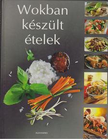 Beke Csilla (szerk.) - Wokban készült ételek [antikvár]