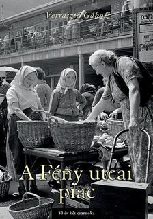 Verrasztó Gábor - A Fény utcai piac