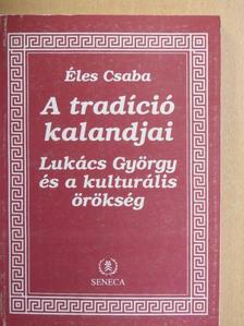 Éles Csaba - A tradíció kalandjai [antikvár]