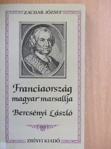 Zachar József - Franciaország magyar marsallja [antikvár]