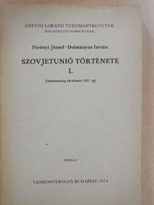 Dolmányos István - Szovjetunió története I. [antikvár]