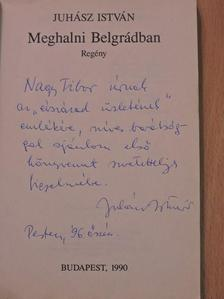Juhász István - Meghalni Belgrádban (dedikált példány) [antikvár]