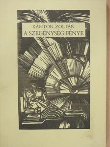 Kántor Zoltán - A szegénység fénye (dedikált példány) [antikvár]