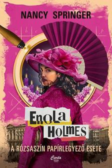 Nancy Springer - Enola Holmes - A rózsaszín papírlegyező esete