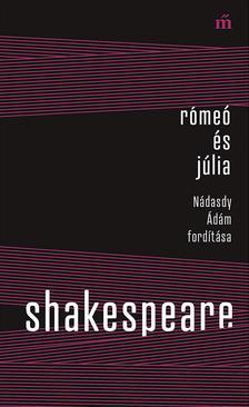 William Shakespeare - Rómeó és Júlia - Nádasdy Ádám fordítása