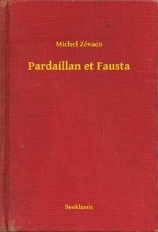 Zévaco Michel - Pardaillan et Fausta [eKönyv: epub, mobi]