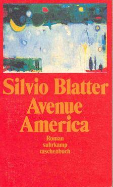 BLATTER, SILVIO - Avenue America [antikvár]