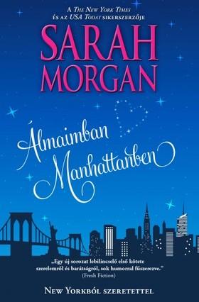 Sarah Morgan - Álmaimban Manhattanben (New Yorkból szeretettel 1.)  [eKönyv: epub, mobi]