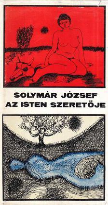Solymár József - Az isten szeretője [antikvár]