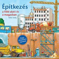 Seelig, Stefan - Építkezés a föld alatt és a magasban
