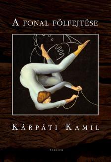 Kárpáti Kamil - A fonal fölfejtése