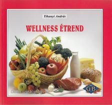 TIHANYI ANDRÁS - Wellness étrend [antikvár]
