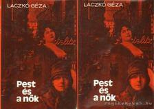 Laczkó Géza - Pest és a nők I-II. kötet [antikvár]