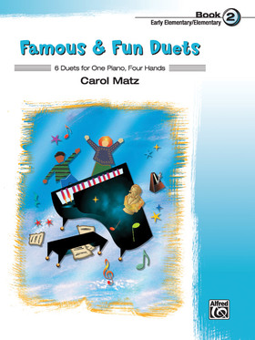 MATZ. CAROL - FAMOUS & FUN DUETS - BOOK 2 - EARLY ELEMENTARY/ELEMENTARY - 6 DUETS FOR ONE PIANO, FOUR HANDS