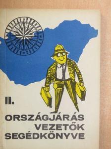 Balogh Ferenc - Országjárás-vezetők segédkönyve II. [antikvár]