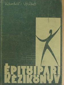 Bakondi János - Építőipari kézikönyv 1. (töredék) [antikvár]