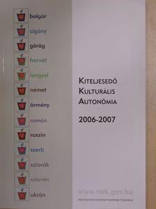 Bischof Katalin - Kiteljesedő Kulturális Autonómia 2006-2007 [antikvár]