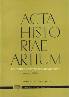 Vayer Lajos - Acta Historiae Artium - Tomus XXIII 3-4 [antikvár]