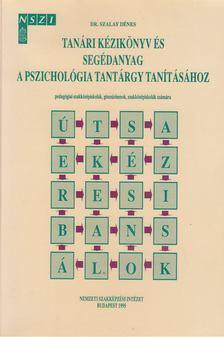 Dr. Szalay Dénes - tanári kézikönyv és segédanyag a pszichológia tantárgy tanítása [antikvár]