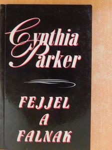Cynthia Parker - Fejjel a falnak [antikvár]