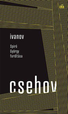 Anton Pavlovics Csehov - Ivanov - Spiró György fordítása
