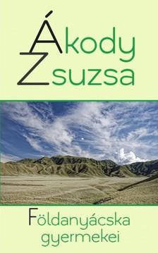 Ákody Zsuzsa - Földanyácska gyermekei [eKönyv: epub, mobi]