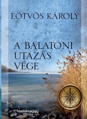 Eötvös Károly - A balatoni utazás vége
