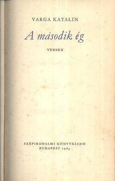 Varga Katalin - A második ég [antikvár]