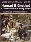 Arthur Rackham, Jacob Grimm, Wilhelm Grimm - Hansel And Grethel And Other Grimm's Fairy Tales [eKönyv: epub, mobi]