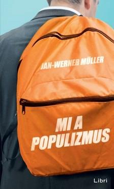 Müller, Jan-Werner - Mi a populizmus [eKönyv: epub, mobi]
