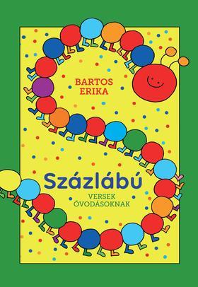 Bartos Erika - Százlábú - Versek óvodásoknak