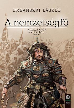 Urbánszki László - A nemzetségfő - A magyarok nyilaitól... 4.
