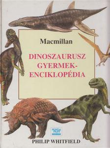 WHITFIELD, PHILIP - Dinoszaurusz gyermekenciklopédia [antikvár]