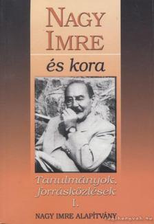 több szerző - Nagy Imre és kora [antikvár]