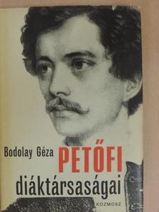 Bodolay Géza - Petőfi diáktársaságai [antikvár]