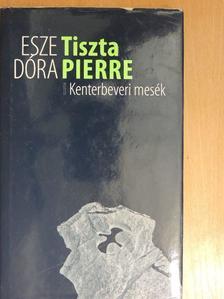 Esze Dóra - Tiszta Pierre [antikvár]