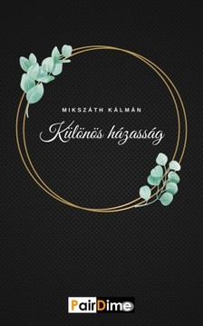 MIKSZÁTH KÁLMÁN - Különös házasság [eKönyv: epub, mobi]
