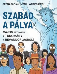 Bryan Caplan - Szabad a pálya - Vajon mit mond a tudomány a bevándorlásról?