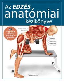 Prof. dr. Ken Ashwell - Az edzés anatómiai kézikönyve