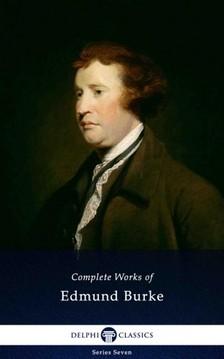 Edmund Burke - Delphi Complete Works of Edmund Burke (Illustrated) [eKönyv: epub, mobi]