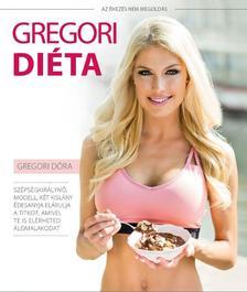 Gregori Dóra - Gregori Diéta - Az éhezés nem megoldás!