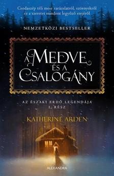 Katherine Arden - A medve és a csalogány [eKönyv: epub, mobi]